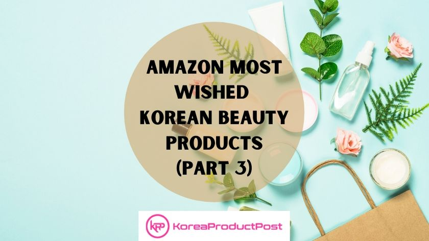 amazon most wished korean beauty