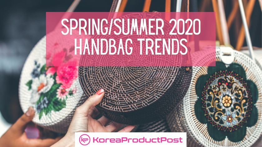 Spring/Summer 2020 Handbag trends
