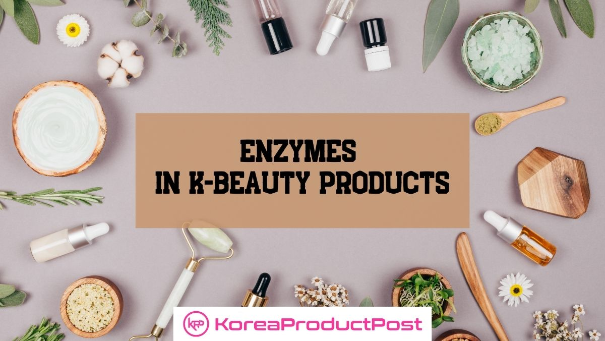 enzymes in k beauty