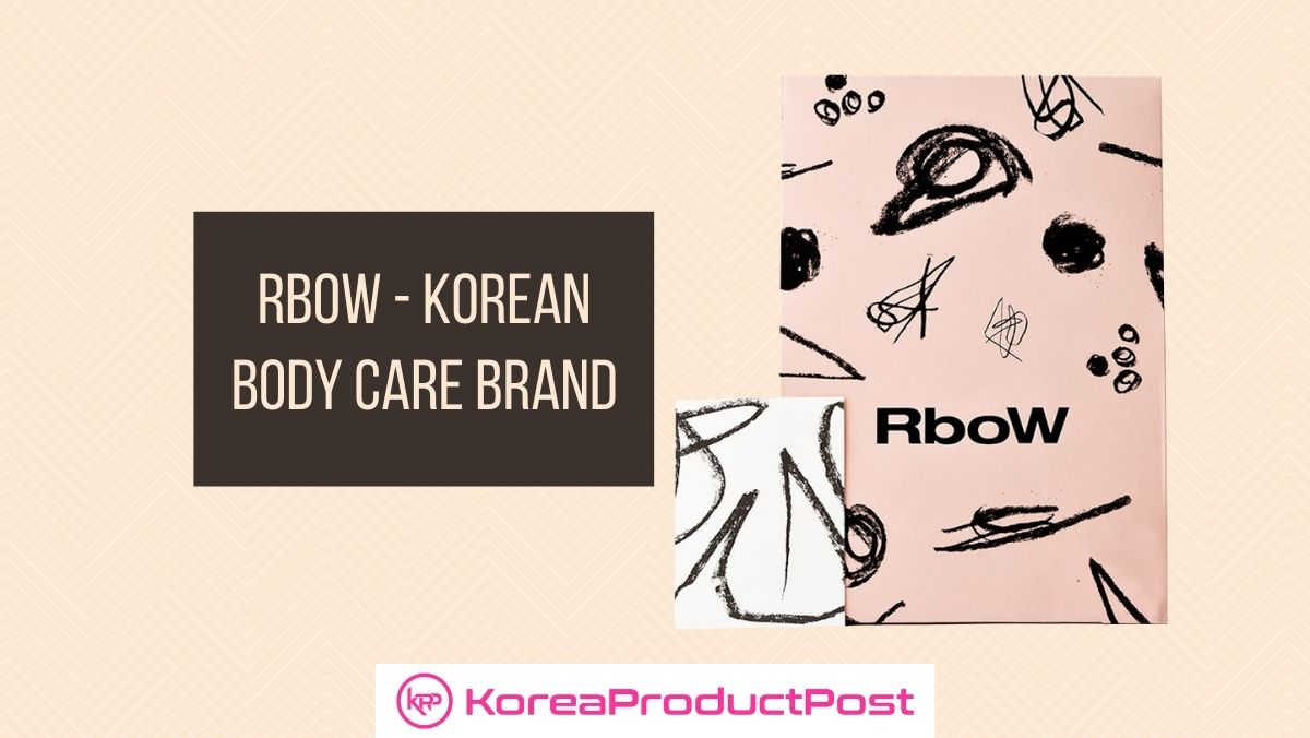 RboW – Korean Body Care Brand Bringing Art To Cosmetics